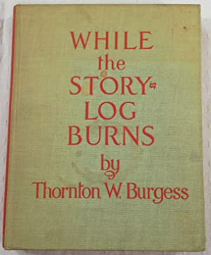 While the Story-Log Burns