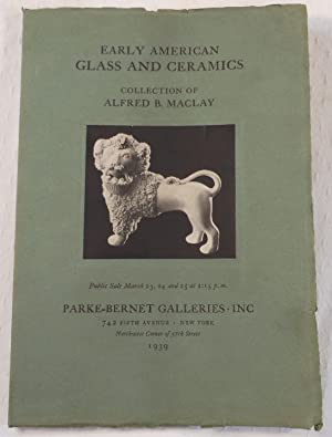 Early American Glass and Ceramics. Collection of Alfred B. Maclay. New York: March 23, 24 and 25,...