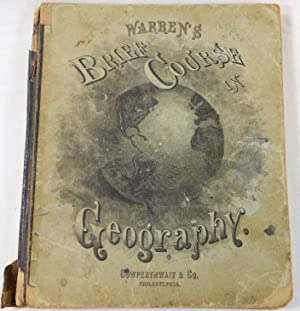 A Brief Course in Geography. Including a Special Geography of the New England States [Warren's Br...