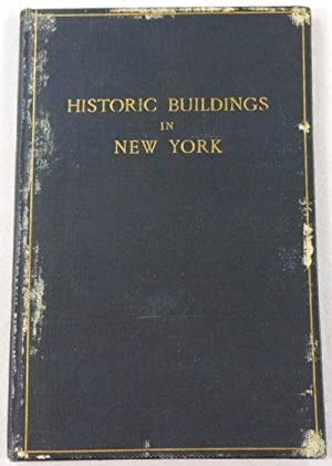 Historic Buildings Now Standing in New York Which Were Erected Prior to Eighteen Hundred [1800]