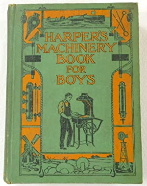 Harper's Machinery Book for Boys