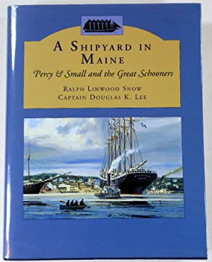 Shipyard in Maine: Percy & Small and the Great Schooners