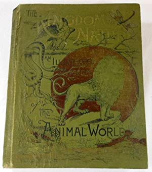 The Kingdom of Nature, an Illustrated Museum of the Animal World