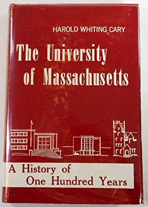The University of Massachusetts: A History of One Hundred Years