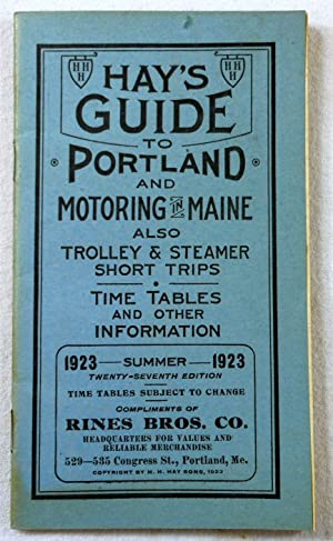 Hay's Guide to Portland and Motoring in Maine. Also Trolley & Steamer Short Trips, Time Tables an...