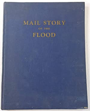 Mail Story of the Flood [Story of How Railway Mail Service Delivered During New England Flood of ...