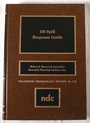 Oil Spill Response Guide: Robert J. Meyers & Associates and Research Planning Institute, Inc.