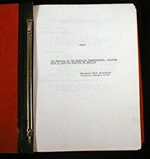 Original Draft Manuscript for William Byrd II and His Lost History : Engravings of the Americas. ...