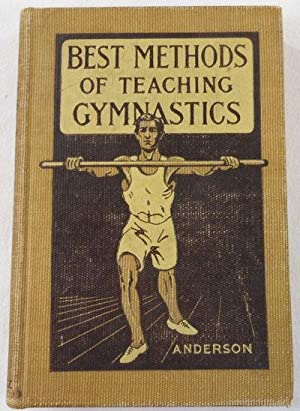 Methods of Teaching Gymnastics [Cover Title: Best Methods of Teaching Gymnastics]