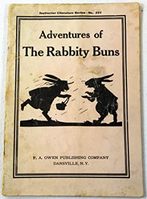 The Adventures of Rabbity Buns. Instructure Literature Series No 321 (Third Grade)
