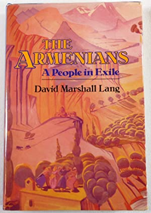 The Armenians: A People in Exile: David Marshall Lang