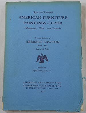 Rare and Valuable American Furniture, Paintings, Silver from the Collection of Herbert Lawton. Ne...
