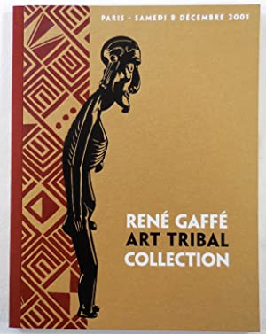 The Collection of Rene Gaffe Tribal Art. Paris: 8 December 2001