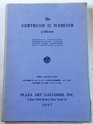 The Gertrude D. Webster Collection. Fine Early American Furniture. Fine Early American Glass. New...