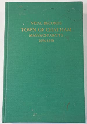 Vital Records, Town of Chatham Massachusetts 1696-1850