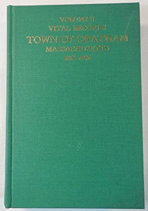Vital Records, Town of Chatham Massachusetts 1851-1900