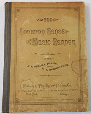 The Common Sense Music Reader: A Carefully Graded Book of Studies and Recreations, Designed for t...