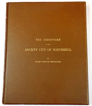 The Discover of the Ancient City of Norumbega. A Communication to the President and Council of th...