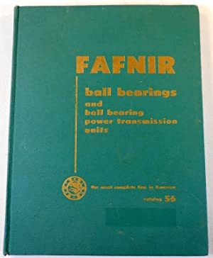 Fafnir Ball Bearings and Ball Bearing Power Transmission Units. Catalog 56