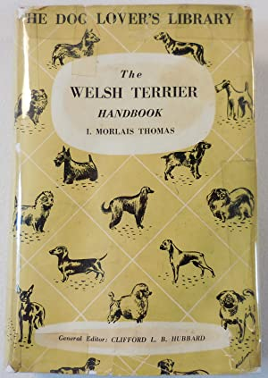 The Welsh Terrier (Daeargi Cymraeg) Handbook. Giving the Origin and History of the Breed, Its Sho...