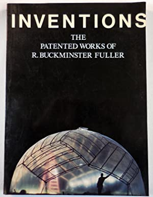 Inventions: The Patented Works of R. Buckminster Fuller