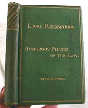 Humorous Phases of the Law : Legal Recreations Vol. I