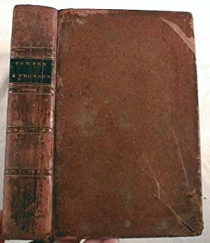 The Works of Cowper and Thomson, Including: William Cowper and