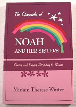 The Chronicles of Noah and Her Sisters: Genesis and Exodus According to Women