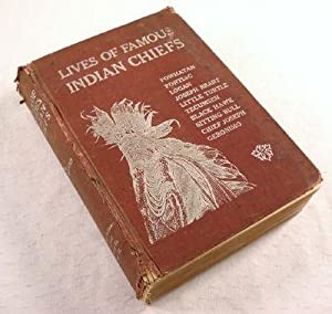 Lives of the Famous Indian Chiefs, from: Wood, Norman B.