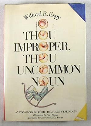 O Thou Improper, Thou Uncommon Noun: A Bobtailed, Generally Chronological Listing of Proper Names...