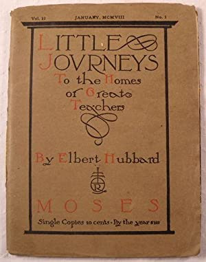 Moses. Little Journeys to Homes of Great: Hubbard, Elbert