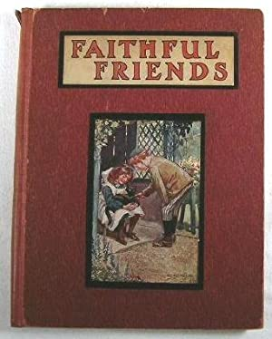 Faithful Friends : Pictures and Stories for Little Folk: Dodge Publishing Company