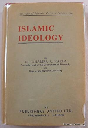 Islamic Ideology: The Fundamental Beliefs and Principles: Hakim, Khalifa Abdul