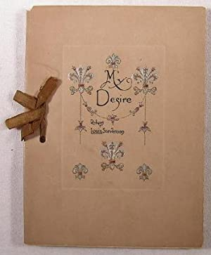 My Desire. And Ideal Thoughts By Griggs, Child, Bronte, Emerson, Carlyle, Dresser: Stevenson, ...