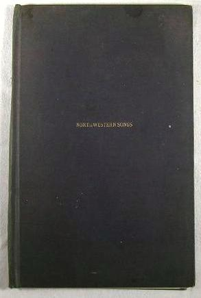 The Northwestern Song Book. A Collection of College and Other Songs Including Original Contributi...