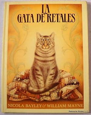 La Gata De Retales [The Patchwork Cat]: Bayley, Nicola; Mayne,