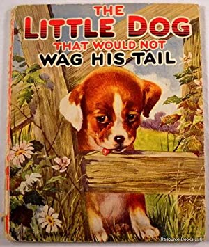 The Little Dog That Would Not Wag: Deihl, Edna Groff