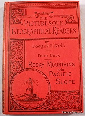 The Picturesque Geographical Readers: Fifth Book - The Land We Live In, Part III, Rocky Mountains...