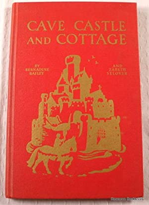 Cave, Castle and Cottage: Adventures in Many Lands: Bernadine Bailey and Zabeth Selover