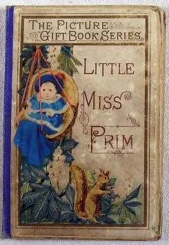 Little Miss Prim. The Picture Gift Book: Thomas Nelson and