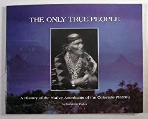 Only True People: History of the Native: Parker, B. Illustrated