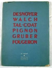Desnoyer, Walch, Tal-Coat, Pignon, Gruber, Fougeron. XXXVI Decembre 1947: Le Point