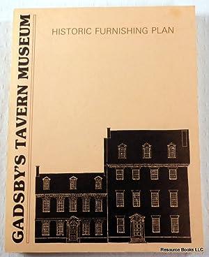 Gadsby's Tavern Museum: Historic Furnishing Plan: Gretchen Sullivan Sorin