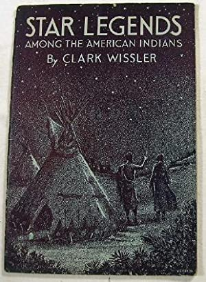 Star Legends Among the American Indians. Guide: Wissler, Clark