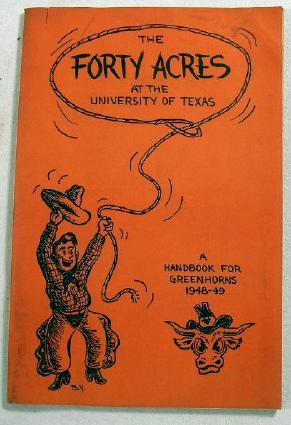 The Forty Acres at the University of Texas. A Handbook for Greenhorns 1948-49