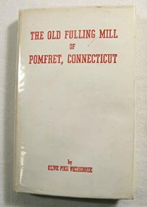 The Old Fulling Mill of Pomfret, Connecticut: Wetherbee, Olive Pike
