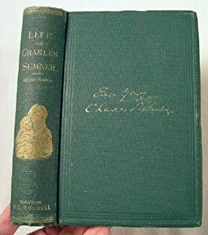 The Life and Times of Charles Sumner.: Nason, Elias