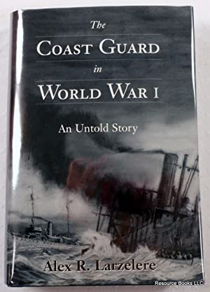 The Coast Guard in World War I: An Untold Story