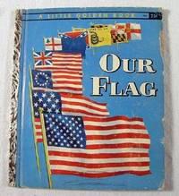 Our Flag. A Little Golden Book: Memling, Carl. Illustrated