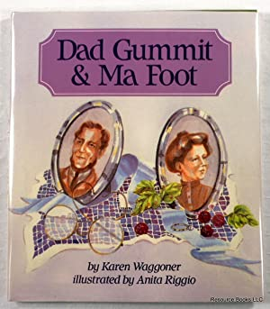 Dad Gummit and Ma Foot